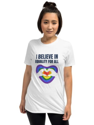I Believe In Equality For All